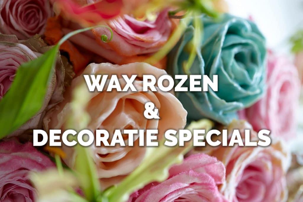 Waxrozen en decoratie specials